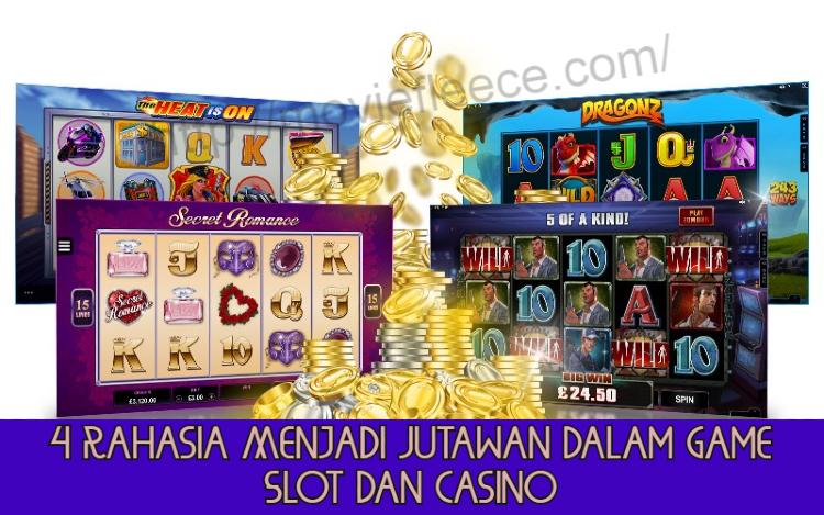 4 Rahasia Menjadi Jutawan Dalam Game Slot dan Casino