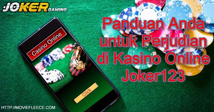 Panduan Anda untuk Perjudian di Kasino Online Joker123