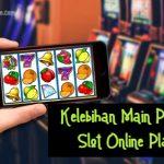 Kelebihan Main Permainan Slot Online Playtech