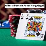 5 Kriteria Pemain Poker Yang Gagal