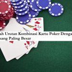 Inilah Urutan Kombinasi Kartu Poker Dengan Peluang Paling Besar